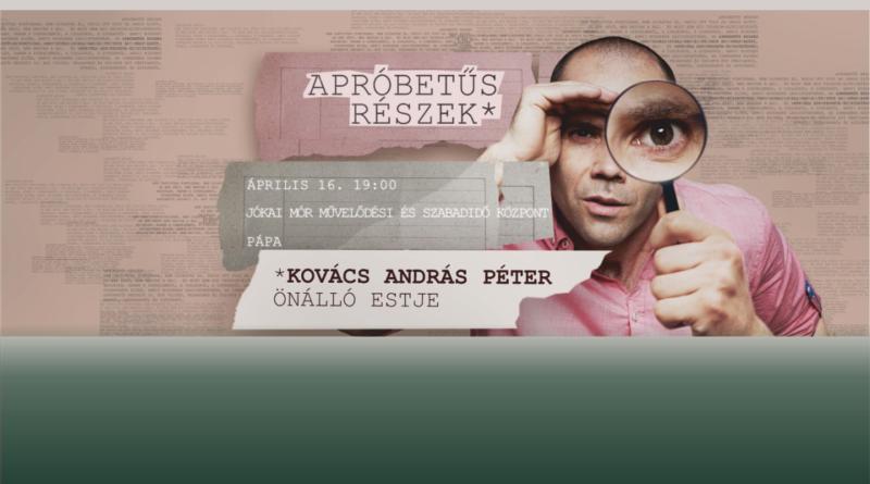 Dumaszínház – Kovács András Péter önálló estje