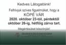 Kópé Vár október 23-26-ig Zárva tart